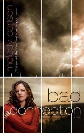 Bad Connection (The Secret Life Samantha McGregor, Book 1) by Melody Carlson