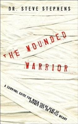 The Wounded Warrior by Steve Dr Stephens