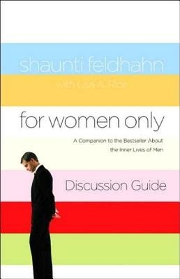 For Women Only Discussion Guide: A Companion to the Bestseller about the Inner Lives of Men *Scratch & Dent*