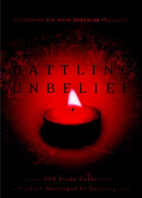 Battling Unbelief: Defeating Sin with Superior Pleasure