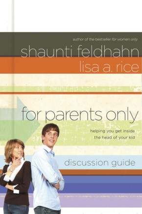 For Parents Only Discussion Guide: Helping You Get Inside the Head of Your Kid