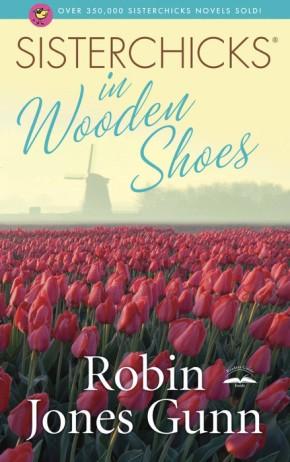 Sisterchicks in Wooden Shoes (Sisterchicks Series #8)