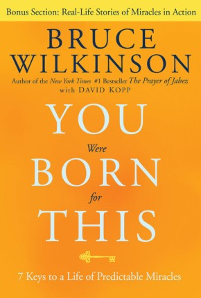 You Were Born for This: PB Seven Keys to a Life of Predictable Miracles