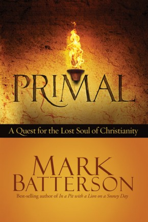 Primal: PB A Quest for the Lost Soul of Christianity