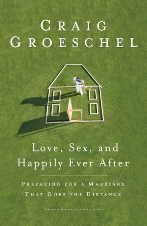 Love, Sex, and Happily Ever After: Preparing for a Marriage That Goes the Distance