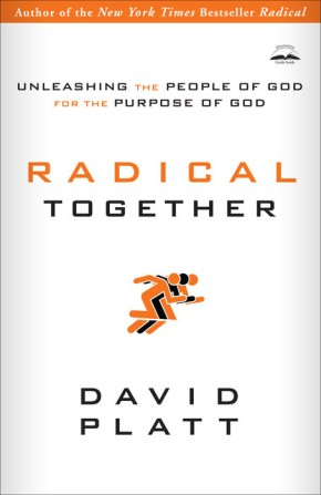 Radical Together: Unleashing the People of God for the Purpose of God *Scratch & Dent*
