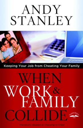 When Work and Family Collide: Keeping Your Job from Cheating Your Family *Scratch & Dent*