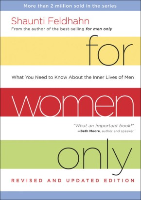 For Women Only, Revised and Updated Edition: What You Need to Know About the Inner Lives of Men *Scratch & Dent*