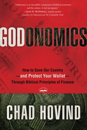 Godonomics: PB How to Save Our Country--and Protect Your Wallet--Through Biblical Principles of Finance