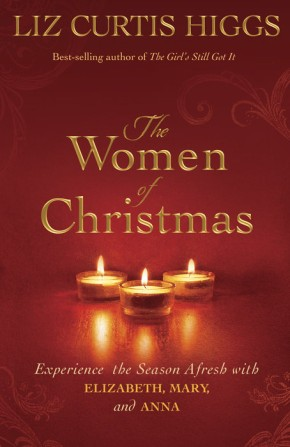The Women of Christmas: Experience the Season Afresh with Elizabeth, Mary, and Anna *Scratch & Dent*