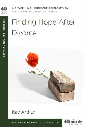 Finding Hope After Divorce (40-Minute Bible Studies)