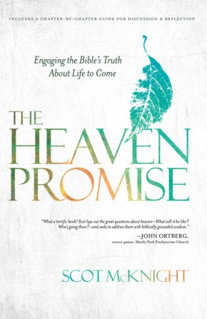 The Heaven Promise: Engaging the Bible's Truth About Life to Come