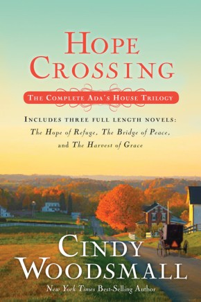 Hope Crossing: The Complete Ada's House Trilogy, includes The Hope of Refuge, The Bridge of Peace, and The Harvest of Grace (An Ada's House Novel) *Scratch & Dent*