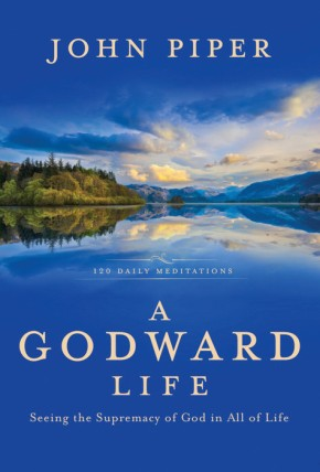 A Godward Life: Seeing the Supremacy of God in All of Life *Scratch & Dent*