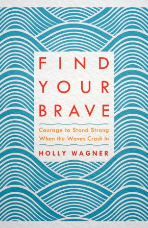 Find Your Brave: Courage to Stand Strong When the Waves Crash In *Scratch & Dent*