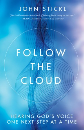 Follow the Cloud: Hearing God's Voice One Next Step at a Time
