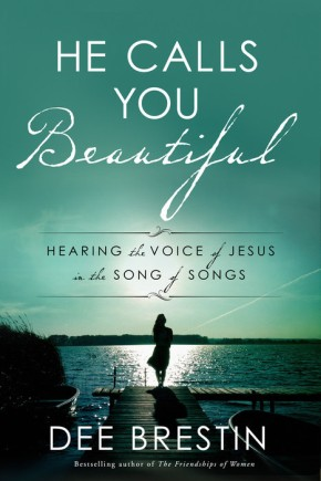 He Calls You Beautiful: Hearing the Voice of Jesus in the Song of Songs