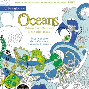 Oceans Adult Coloring Book: Where Feet May Fail (Coloring Faith)