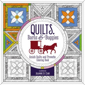 Quilts, Barns and   Buggies Adult Coloring Book: Amish Quilts and Proverbs Coloring Book (Coloring Faith)