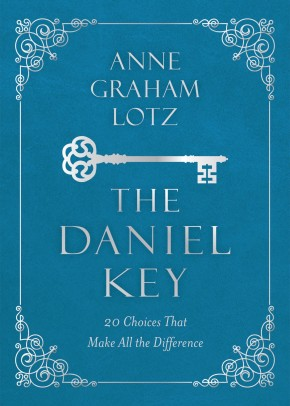 The Daniel Key: 20 Choices That Make All the Difference