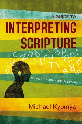 A Guide to Interpreting Scripture: Context, Harmony, and Application