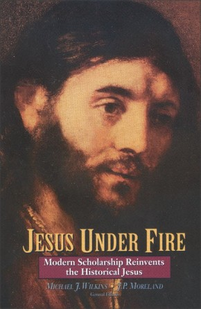 Jesus Under Fire: Modern Scholarship Reinvents the Historical Jesus *Scratch & Dent*