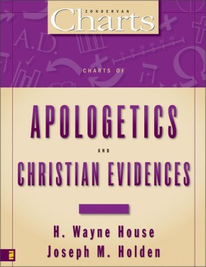 Charts of Apologetics and Christian Evidences (ZondervanCharts)