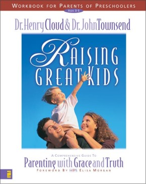 Raising Great Kids Workbook Preschoolers Cloud & Townsend