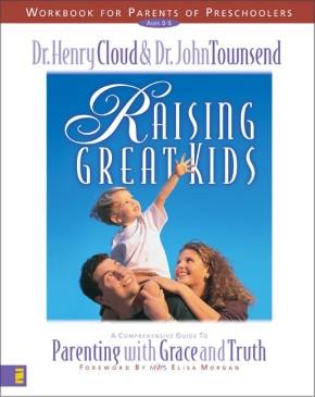 Raising Great Kids Workbook Preschoolers Cloud & Townsend