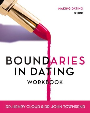Boundaries in Dating Workbook by Henry Cloud