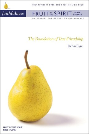 Fruit of the Spirit Bible Studies: Faithfulness