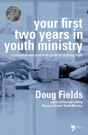 Your First Two Years in Youth Ministry: A personal and practical guide to starting right *Scratch & Dent*