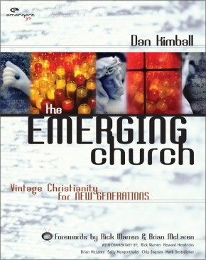 The Emerging Church by Dan Kimball: Vintage Christianity for New Generations