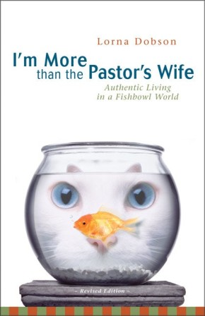 I'm More Than the Pastor's Wife: Authentic Living in a Fishbowl World *Scratch & Dent*