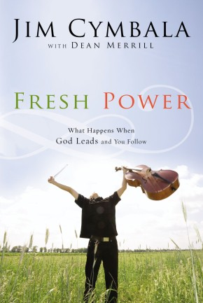 Fresh Power by Jim Cymbala & Merrill
