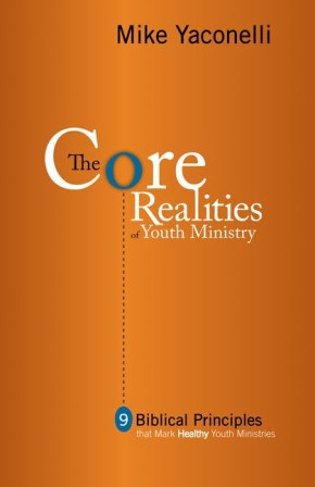 The Core Realities of Youth Ministry by Mike Yaconelli