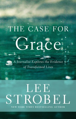 The Case for Grace: A Journalist Explores the Evidence of Transformed Lives (Case for ... Series) *Scratch & Dent*