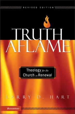 Truth Aflame: Theology for the Church in Renewal