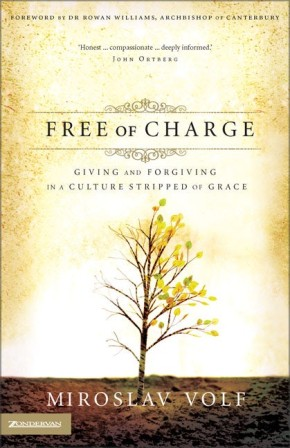 Free of Charge: Giving and Forgiving in a Culture Stripped of Grace *Scratch & Dent*