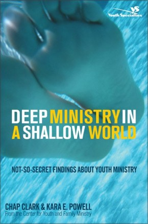 Deep Ministry in a Shallow World: Not-So-Secret Findings about Youth Ministry (Youth Specialties (Paperback))