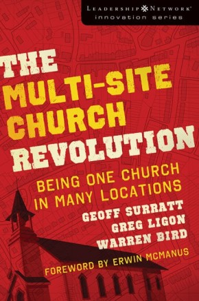 The Multi-Site Church Revolution: Being One Church in Many Locations (Leadership Network Innovation Series) *Scratch & Dent*