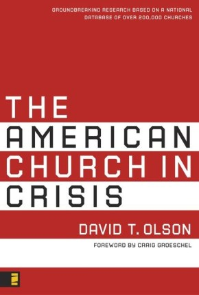 The American Church in Crisis: Groundbreaking Research Based on a National Database of over 200,000 Churches *Scratch & Dent*