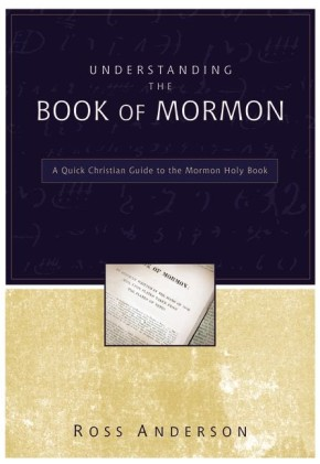 Understanding the Book of Mormon: A Quick Christian Guide to the Mormon Holy Book