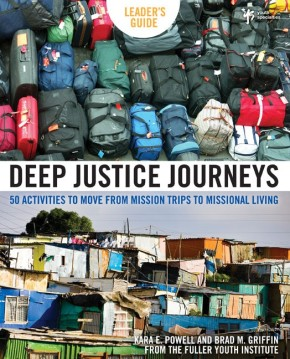 Deep Justice Journeys Leader's Guide: 50 Activities to Move from Mission Trips to Missional Living (Youth Specialties)