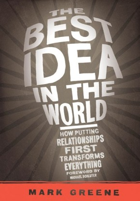 The Best Idea in the World: How Putting Relationships First Transforms Everything *Scratch & Dent*