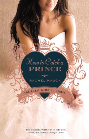 How to Catch a Prince (Royal Wedding Series) *Scratch & Dent*