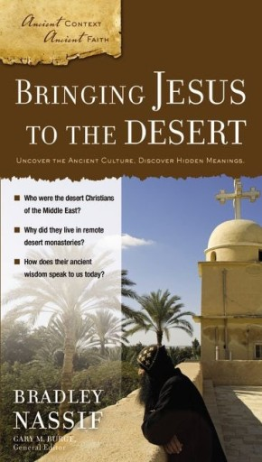 Bringing Jesus to the Desert (Ancient Context, Ancient Faith)