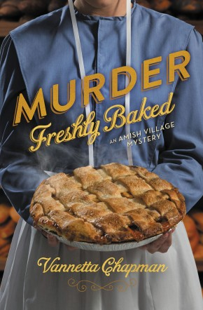 Murder Freshly Baked (An Amish Village Mystery) *Scratch & Dent*