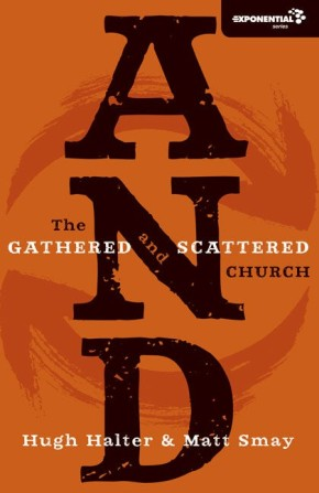 AND: The Gathered and Scattered Church (Exponential Series) *Scratch & Dent*