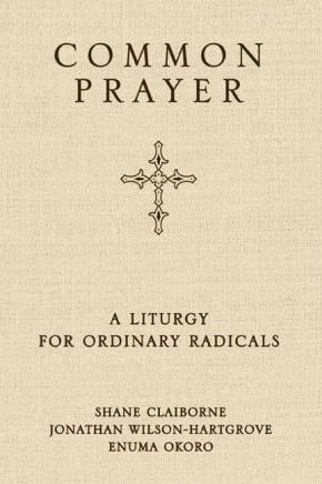Common Prayer: A Liturgy for Ordinary Radicals (10/29/10)